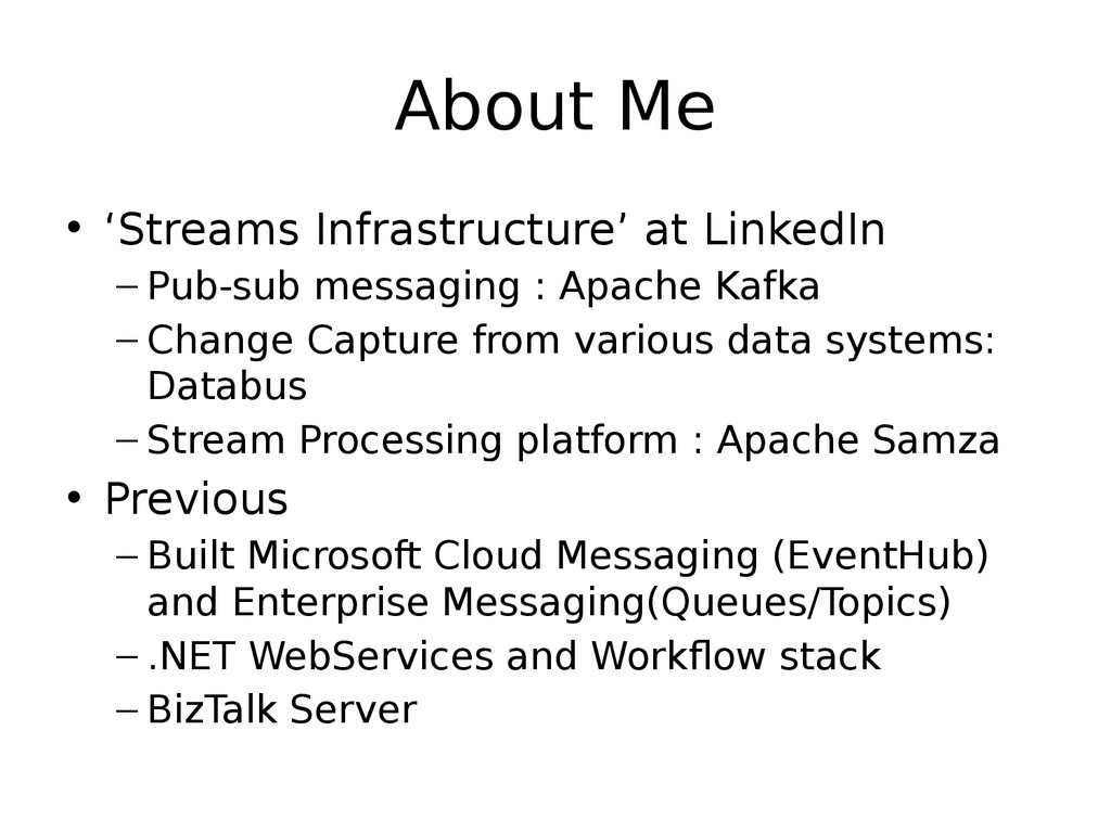 About Me • 'Streams Infrastructure' at LinkedIn...