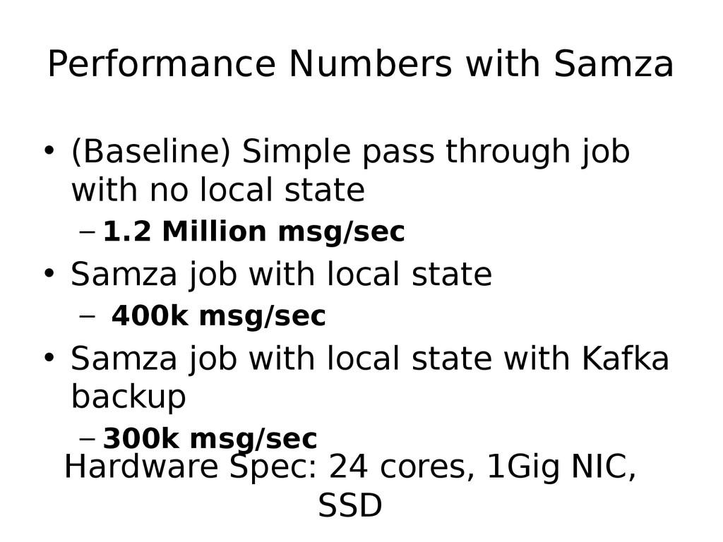 Hardware Spec: 24 cores, 1Gig NIC, SSD • (Basel...