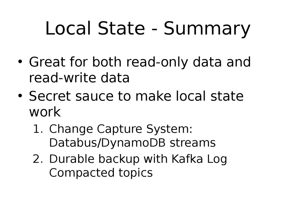 Local State - Summary • Great for both read-onl...