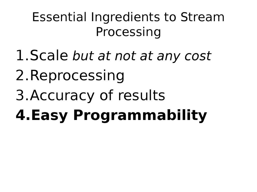 Essential Ingredients to Stream Processing 1.Sc...