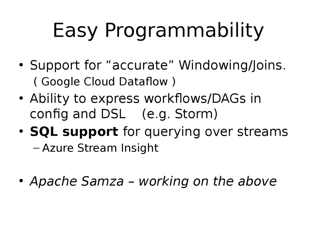 """Easy Programmability • Support for """"accurate"""" W..."""