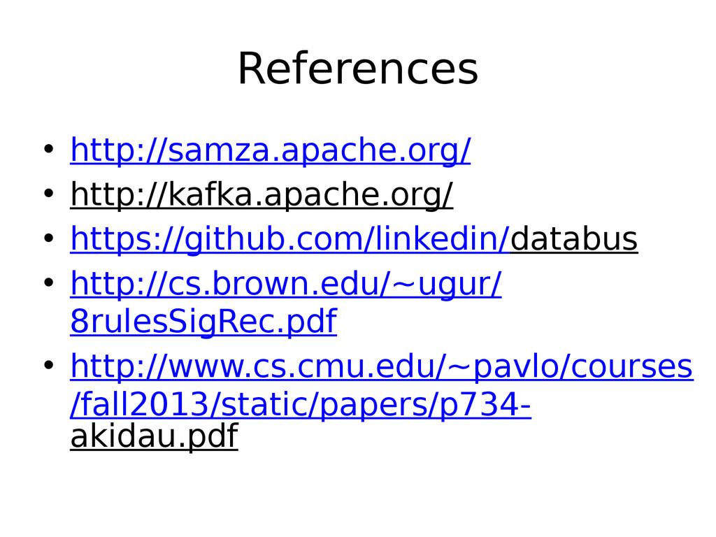 References • http://samza.apache.org/ • http://...