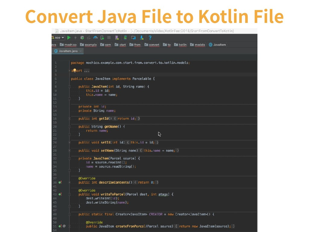 Convert Java File to Kotlin File