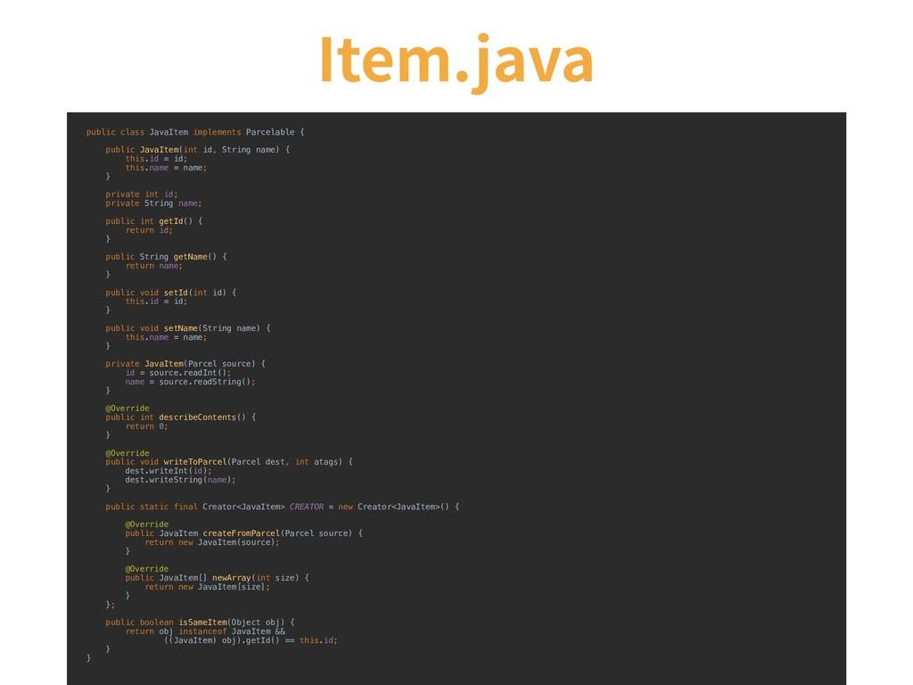 public class JavaItem implements Parcelable { p...