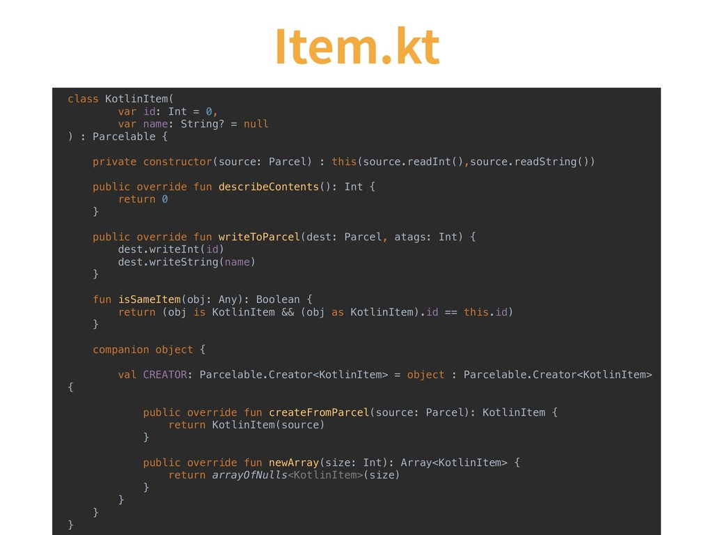 class KotlinItem( var id: Int = 0, var name: St...