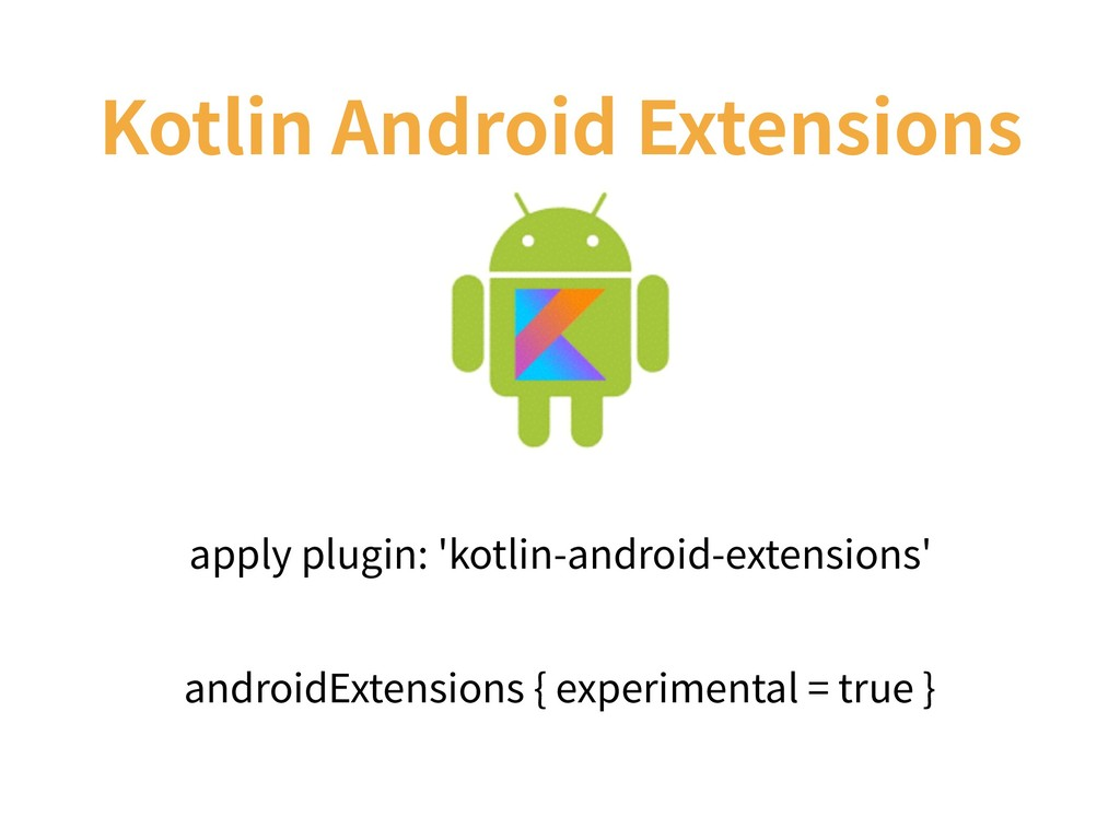 Kotlin Android Extensions apply plugin: 'kotlin...