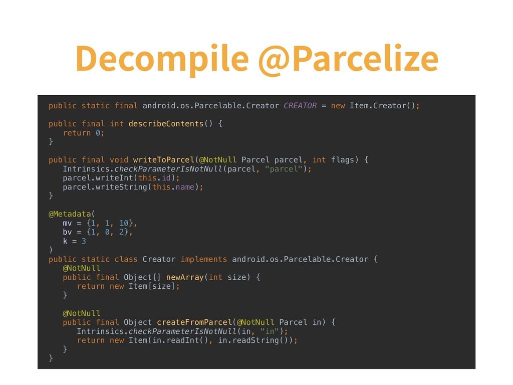 Decompile @Parcelize public static final androi...