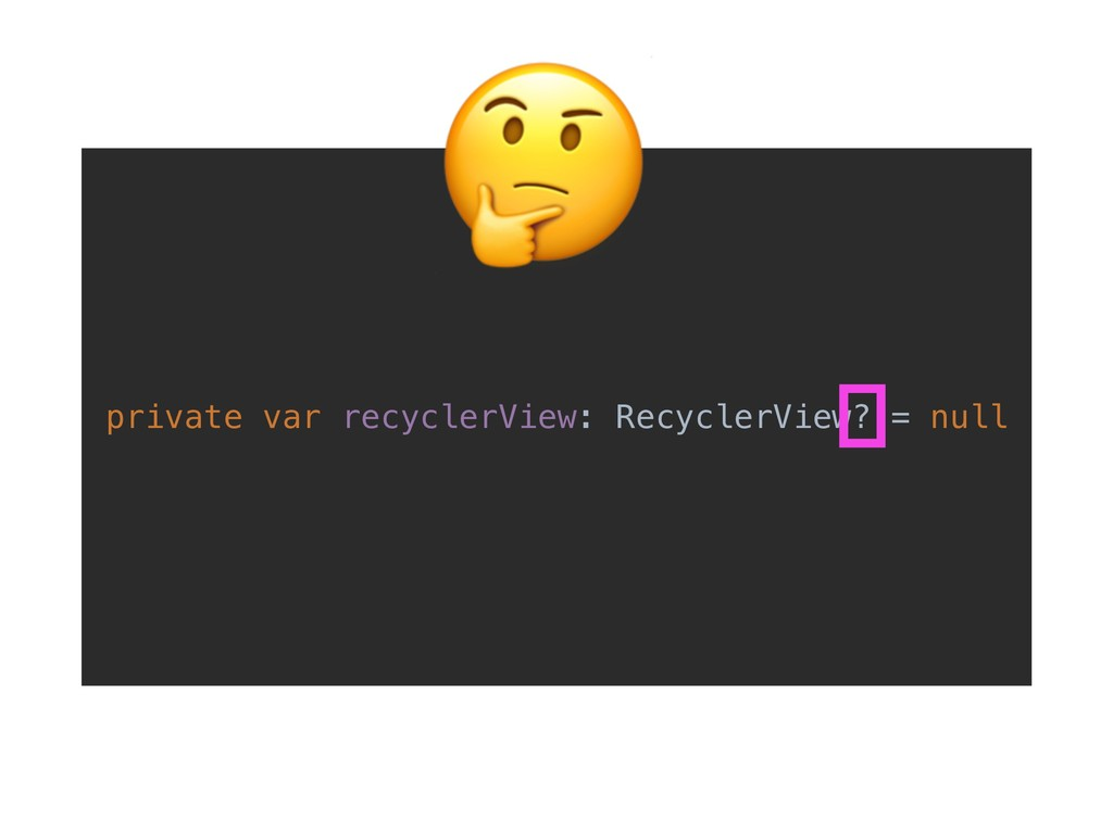 private var recyclerView: RecyclerView? = null