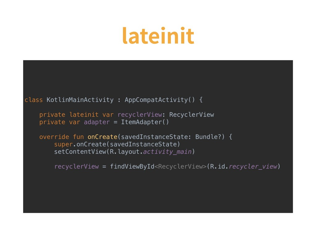 lateinit class KotlinMainActivity : AppCompatAc...