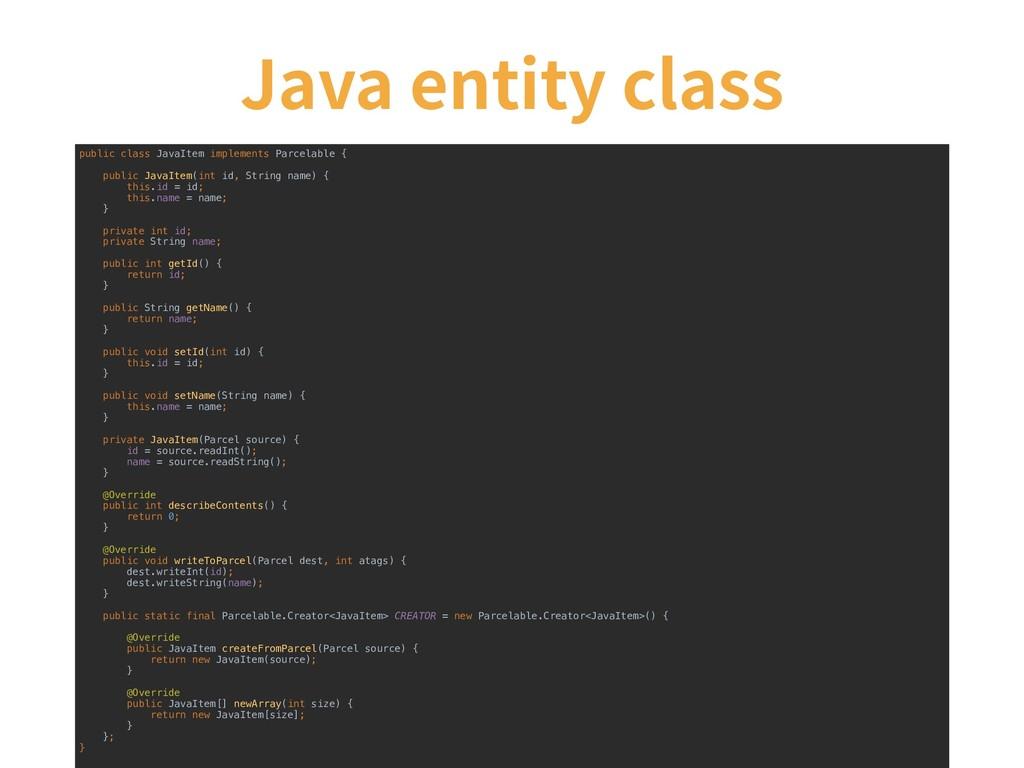 Java entity class public class JavaItem impleme...