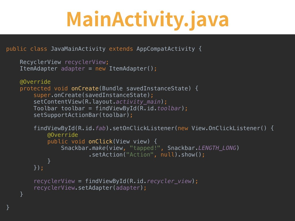 MainActivity.java public class JavaMainActivity...