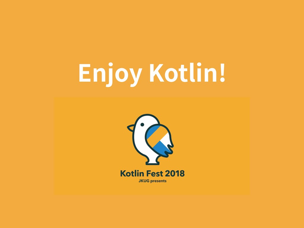 Enjoy Kotlin!