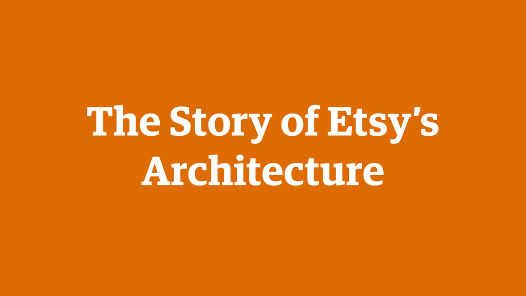 The Story of Etsy's Architecture