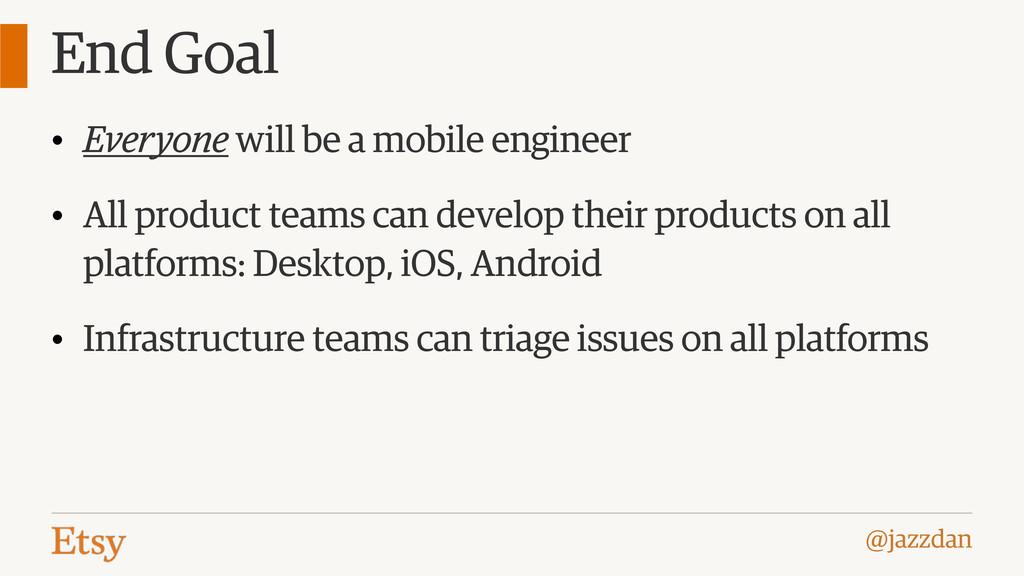 @jazzdan End Goal • Everyone will be a mobile e...
