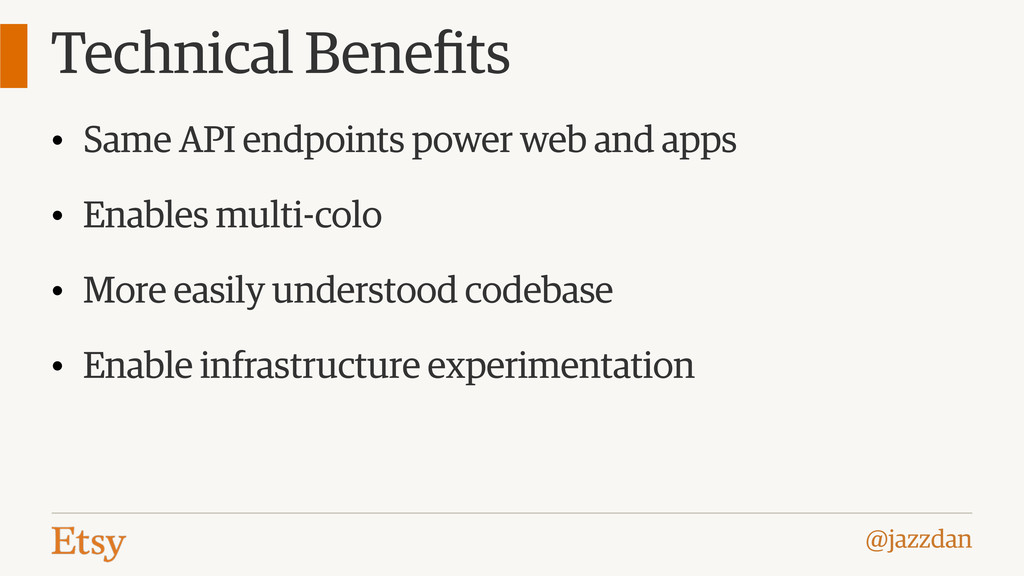@jazzdan Technical Benefits • Same API endpoints...