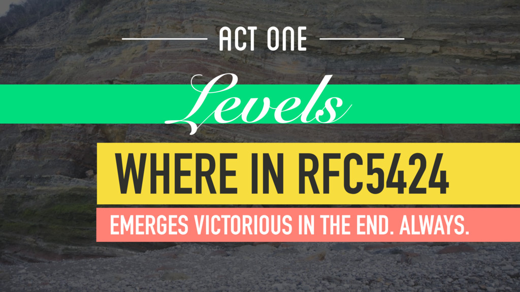 ACT ONE Levels WHERE IN RFC5424 EMERGES VICTORI...