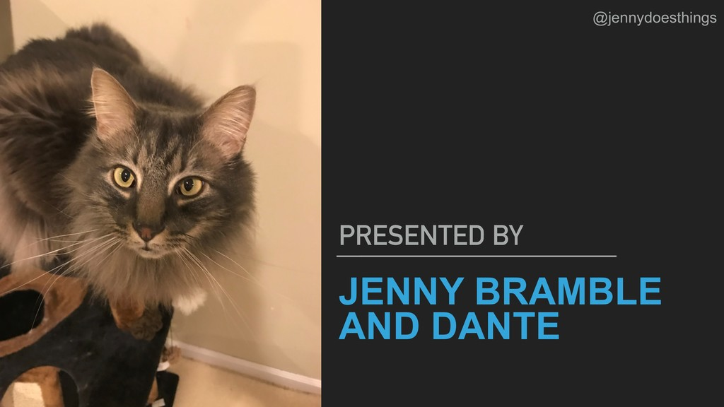 JENNY BRAMBLE AND DANTE PRESENTED BY @jennydoes...