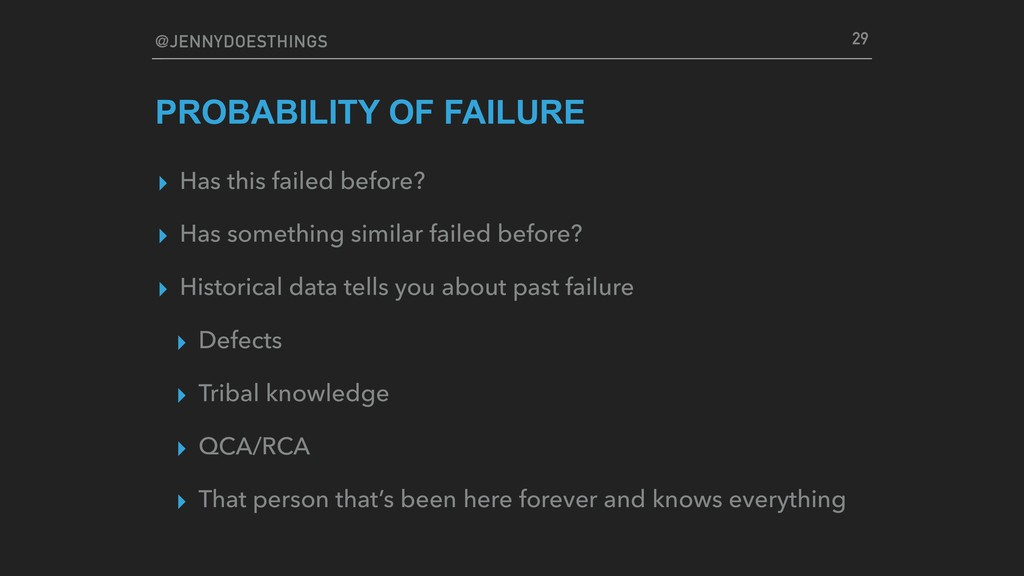 @JENNYDOESTHINGS PROBABILITY OF FAILURE ▸ Has t...