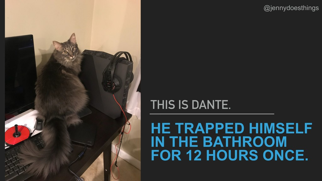 HE TRAPPED HIMSELF IN THE BATHROOM FOR 12 HOURS...
