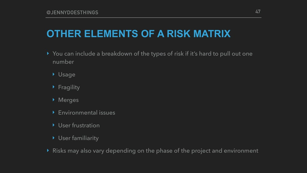@JENNYDOESTHINGS OTHER ELEMENTS OF A RISK MATRI...