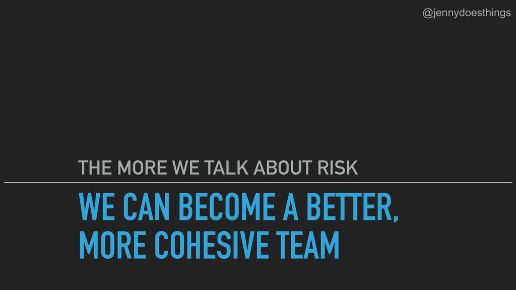 WE CAN BECOME A BETTER, MORE COHESIVE TEAM THE ...