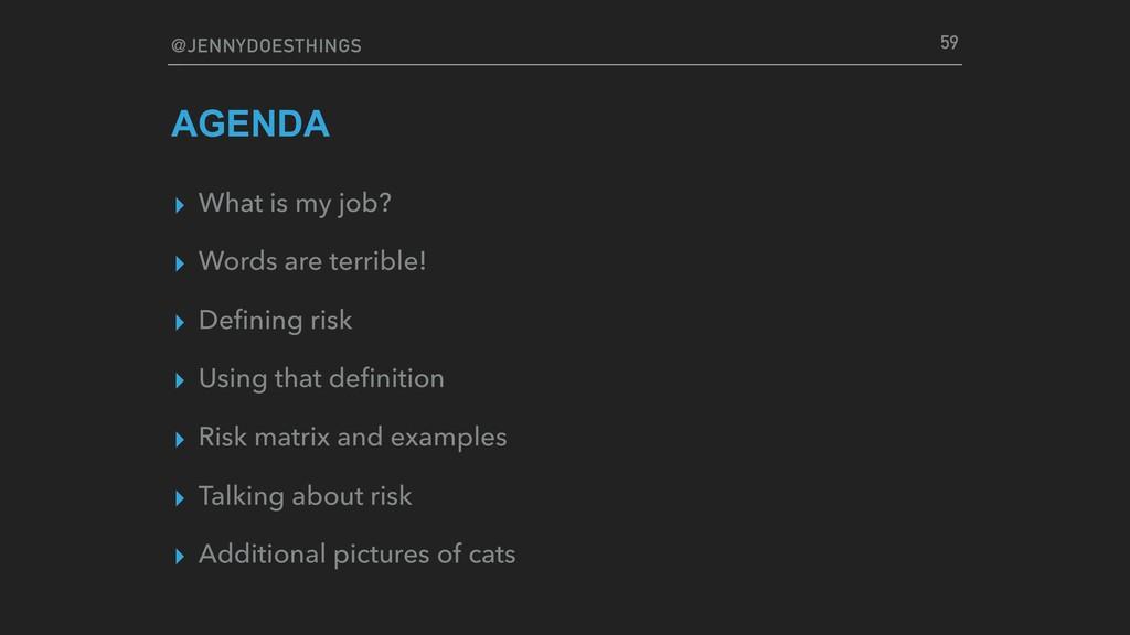 @JENNYDOESTHINGS AGENDA ▸ What is my job? ▸ Wor...