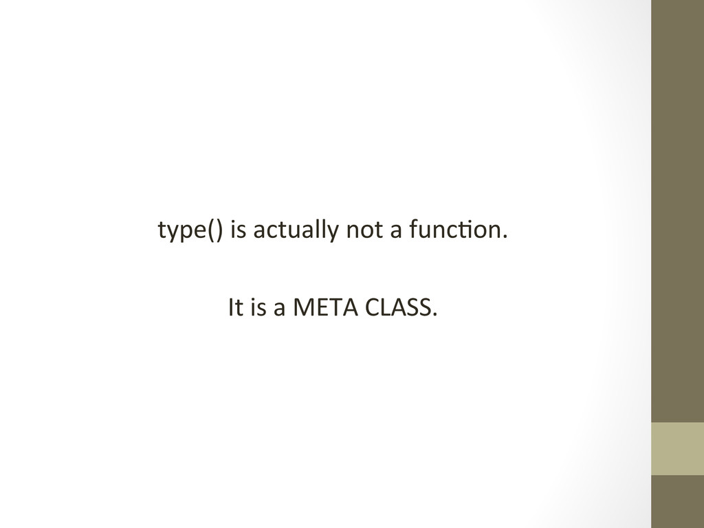 type() is actually not a func)on...