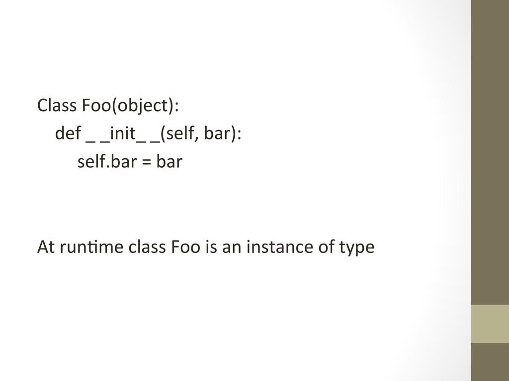 Class Foo(object):      def...