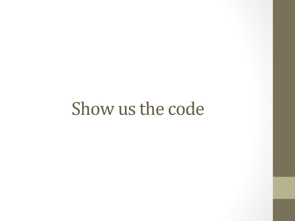 Show us the code