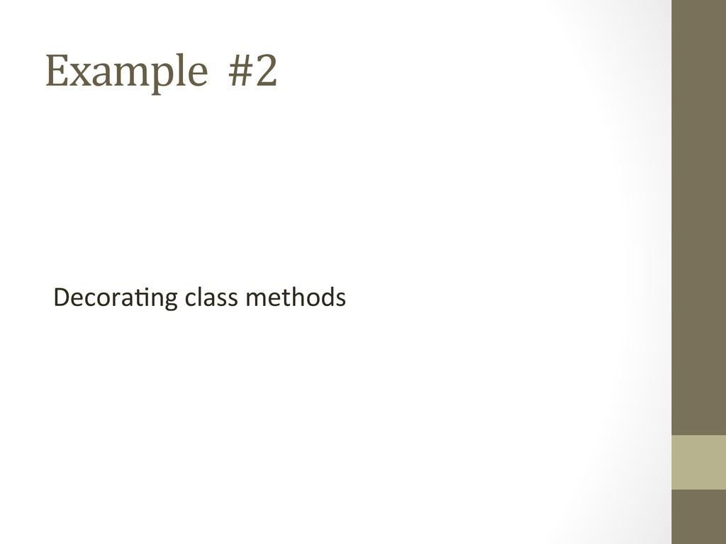 Example  #2  Decora)ng class met...