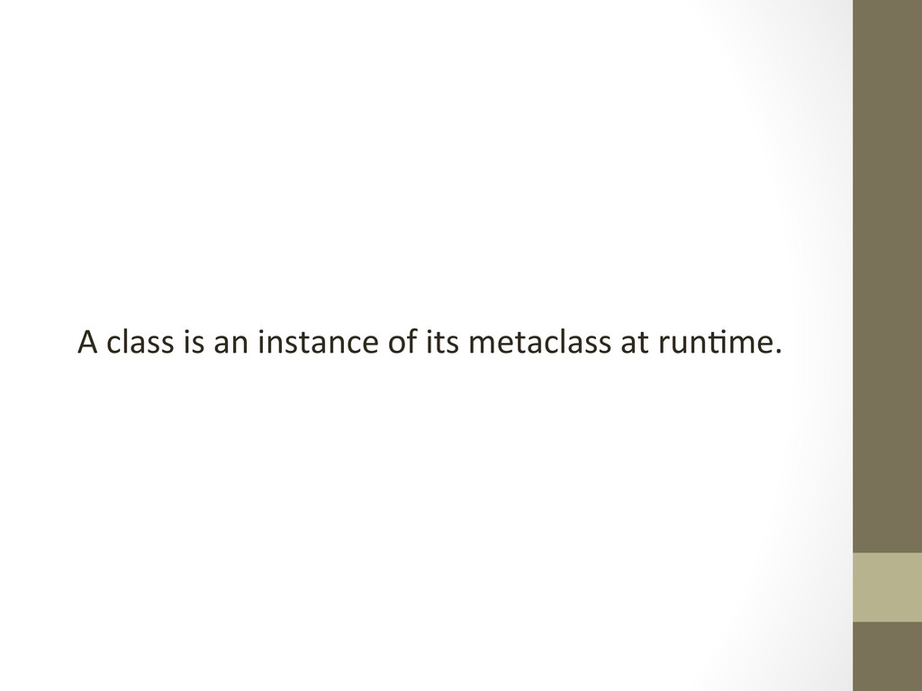 A class is an instance of its...