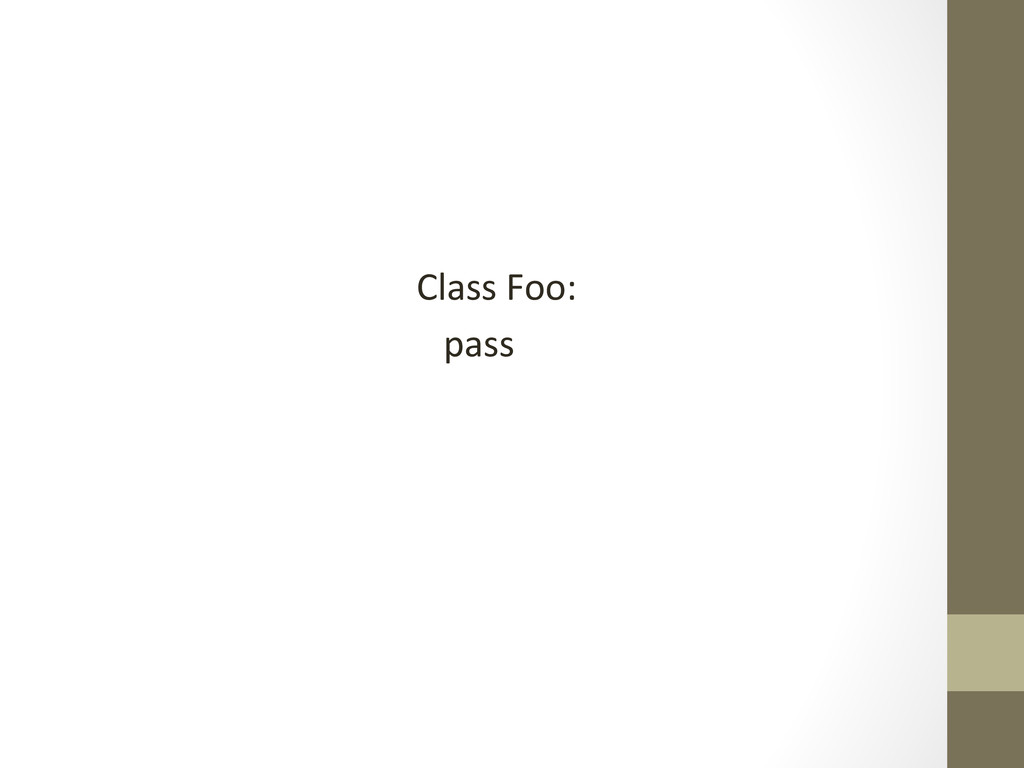 Class Foo:     pass