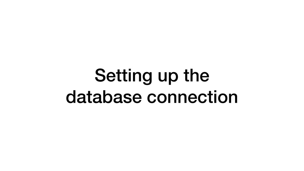 Setting up the database connection