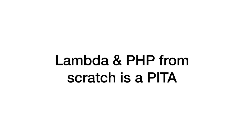 Lambda & PHP from scratch is a PITA