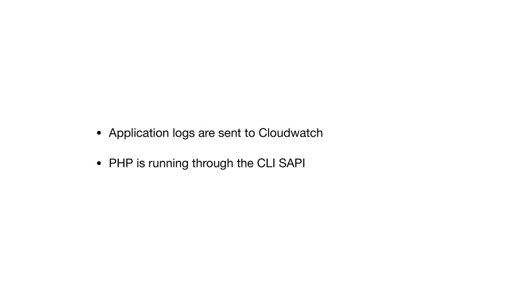 • Application logs are sent to Cloudwatch  • PH...