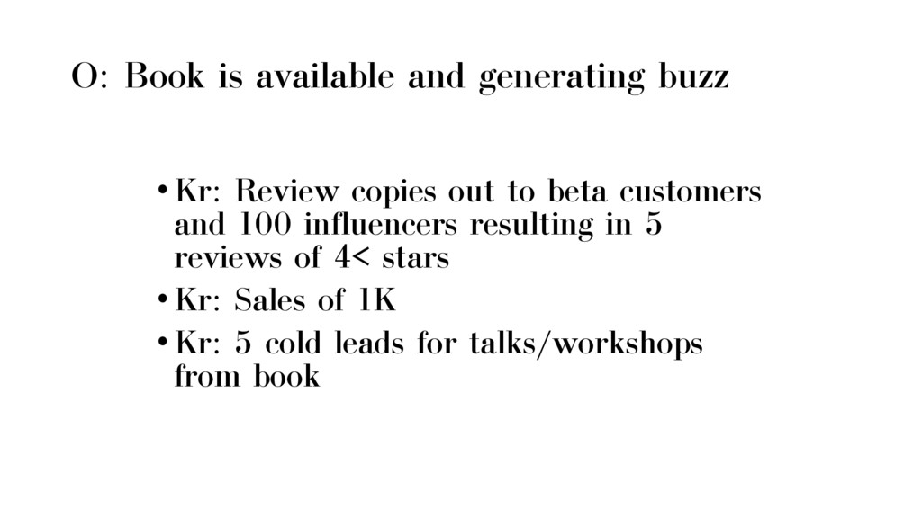 O: Book is available and generating buzz •Kr: R...