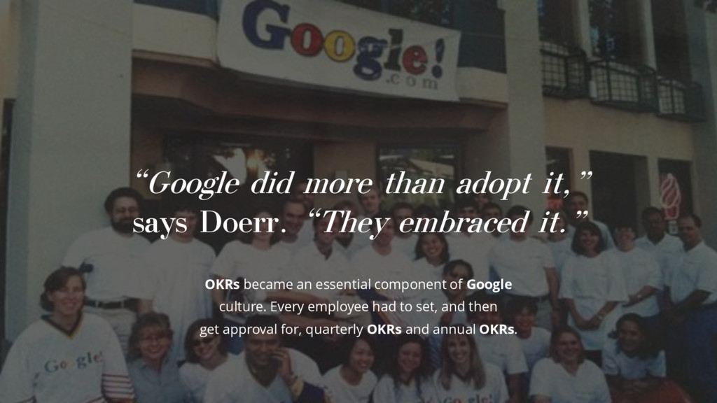 """""""Google did more than adopt it,"""" says Doerr. """"T..."""