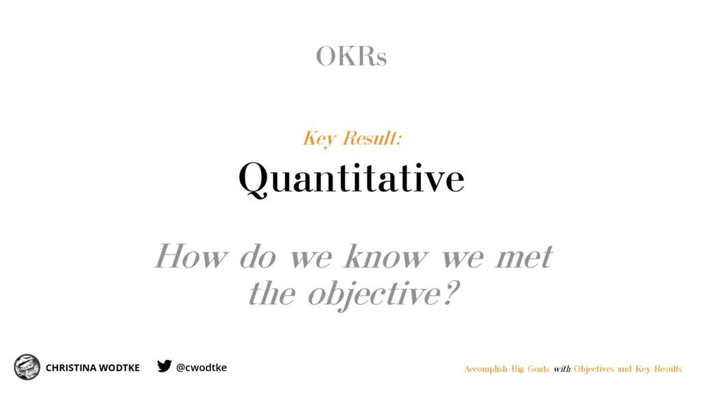 OKRs CHRISTINA WODTKE Key Result: Quantitative ...