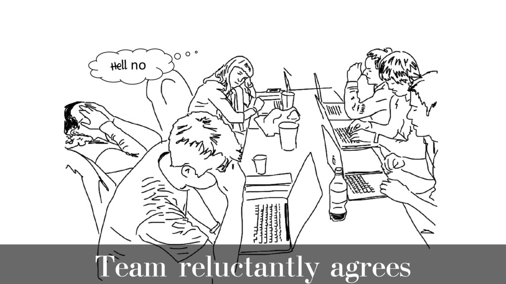 Team reluctantly agrees Hell no