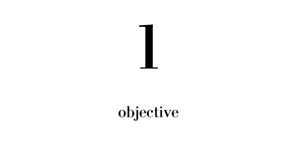 1 objective