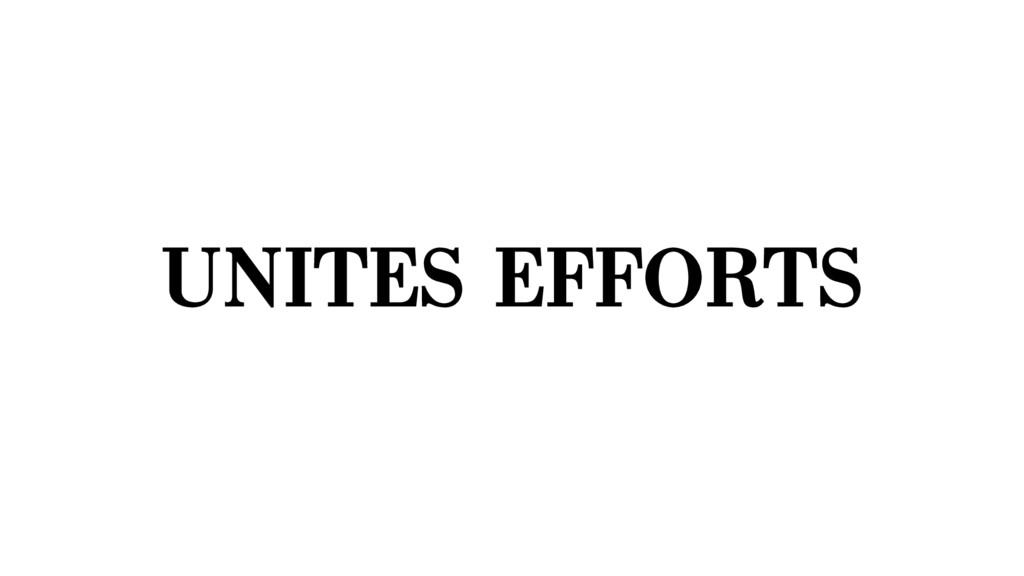 UNITES EFFORTS