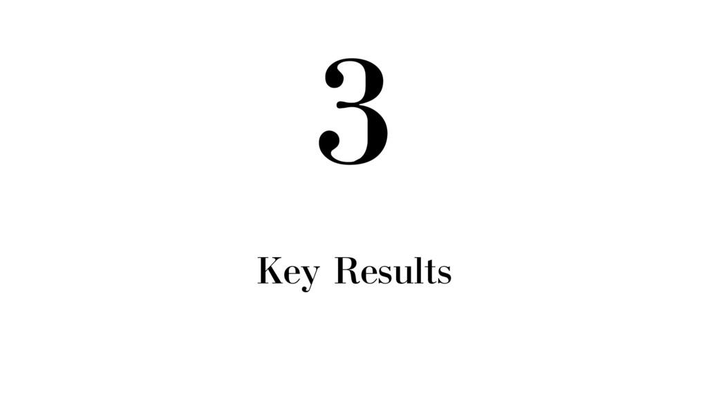 3 Key Results