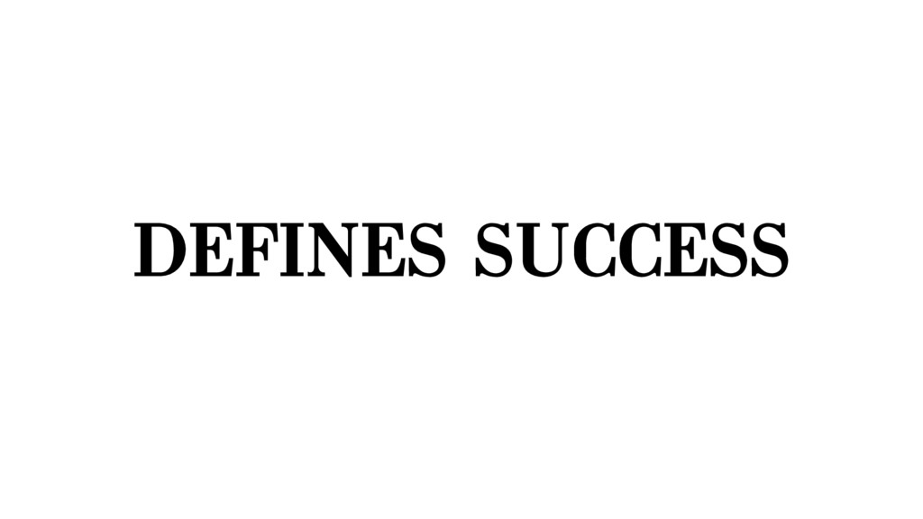 DEFINES SUCCESS