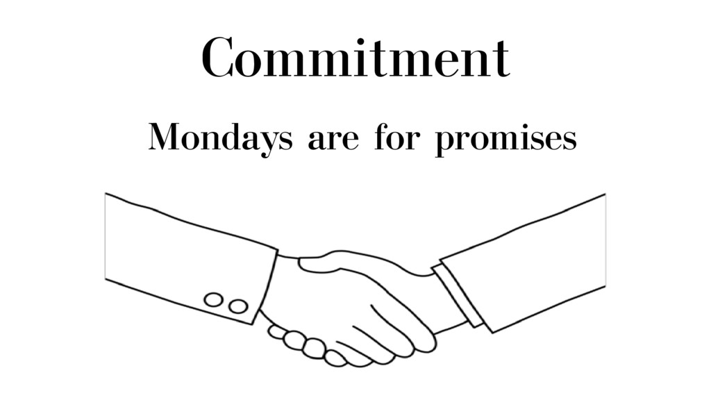 Commitment Mondays are for promises