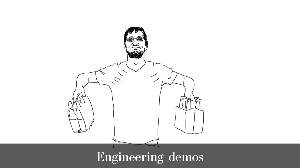 Engineering demos