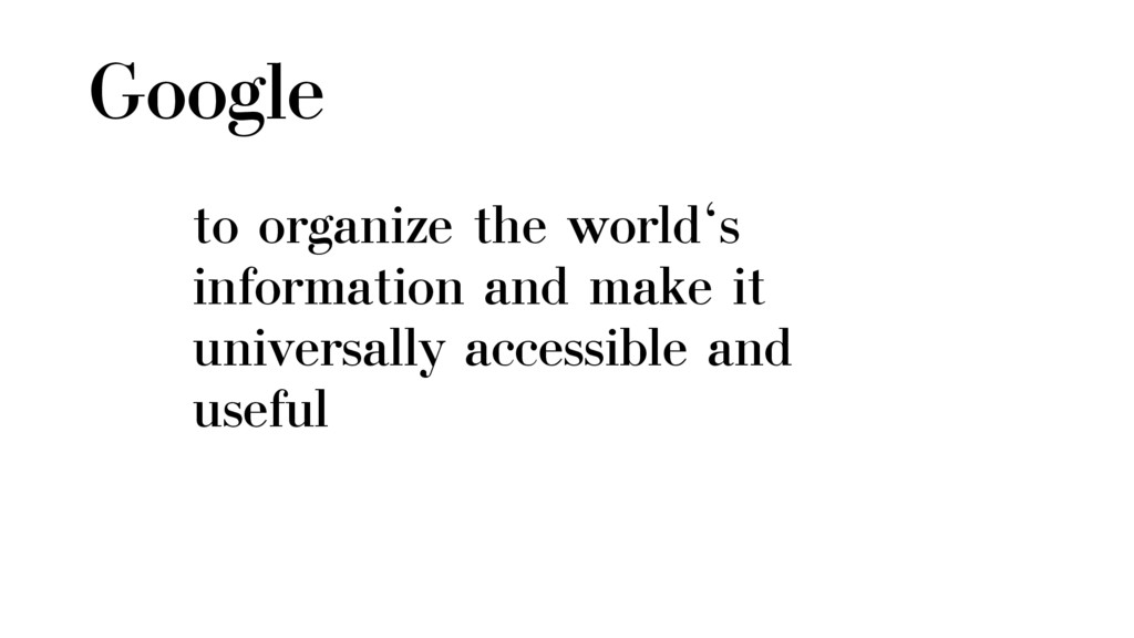 Google to organize the world's information and ...