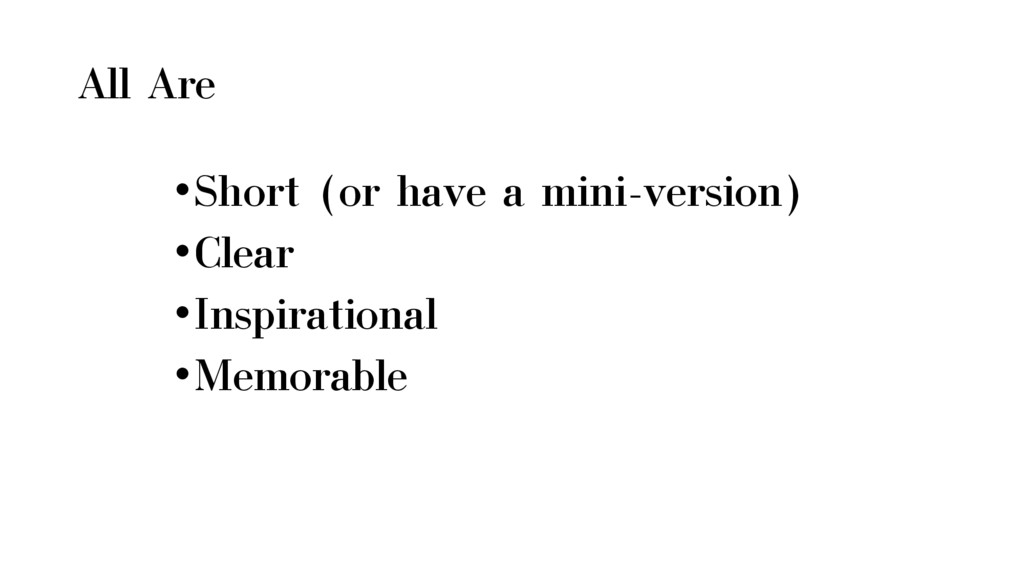 All Are •Short (or have a mini-version) •Clear ...
