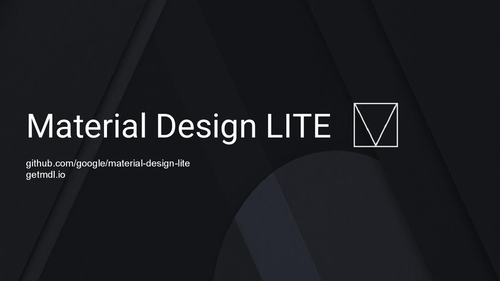Material Design LITE github.com/google/material...