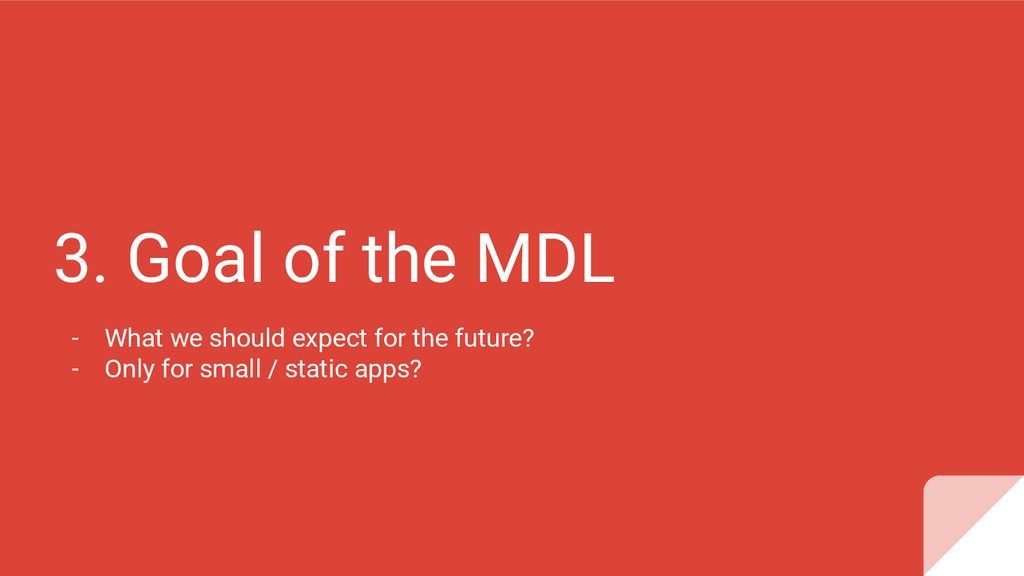 3. Goal of the MDL - What we should expect for ...