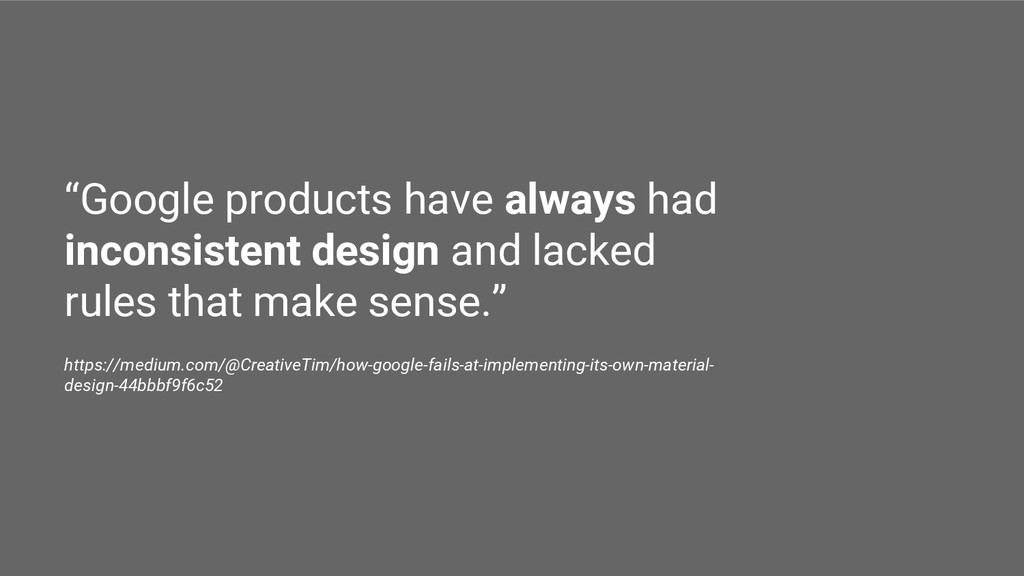 """Google products have always had inconsistent d..."